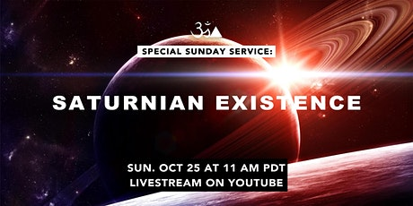 """""""Saturnian Existence"""" - Special Sunday Series tickets"""