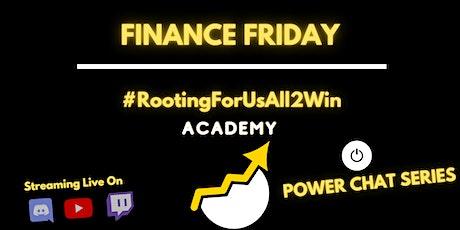 Power Chats - Finance Fridays - #RootingForUsAll2Win Academy tickets