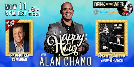 Happy Hour with Alan Chamo  | featuring Comedian Carl Guerra 11/11/2020 tickets