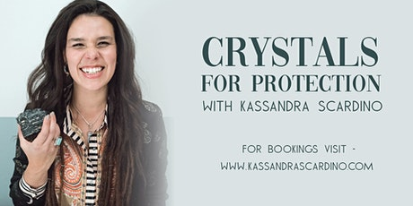 Crystals for Protection with Kassandra Scardino tickets