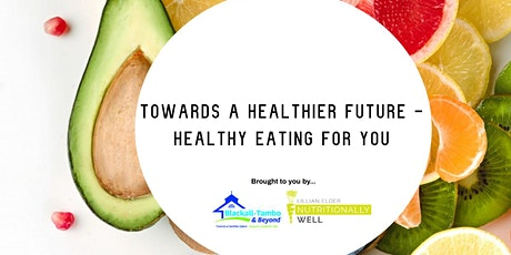 Towards a healthier future - healthy eating for YOU tickets