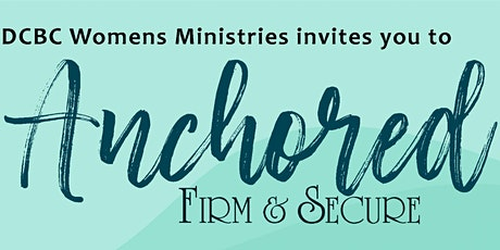 DCBC Women's Ministries - ANCHORED tickets