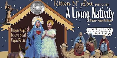 Kitten N' Lou Present:  A LIVING NATIVITY tickets