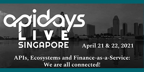 apidays LIVE SINGAPORE 2021 -   APIs, Ecosystems and Finance-as-a-Service tickets