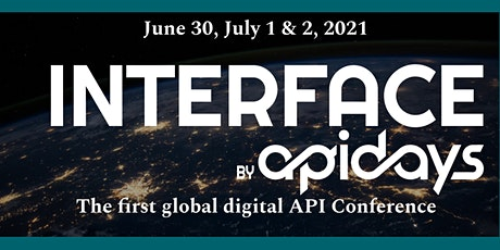 INTERFACE, by apidays  2021 - The first global digital API Conference tickets