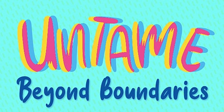 UNTAME: Beyond Boundaries - Future of Feeling tickets