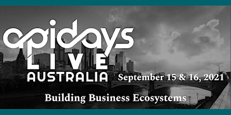 apidays LIVE AUSTRALIA 2021  - Building Business Ecosystems tickets