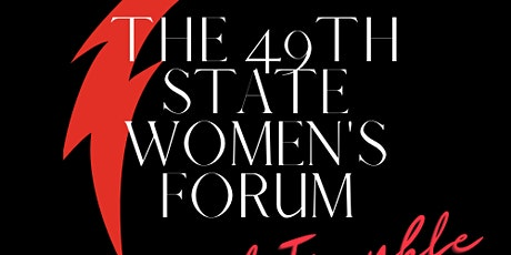 The 49th State Women's Forum: Good Trouble tickets
