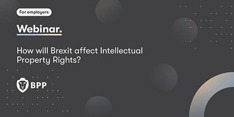 How Will Brexit Affect Intellectual Property Rights? tickets