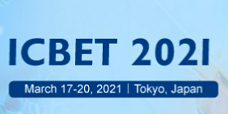 11th Intl. Conf. on Biomedical Engineering and Technology (ICBET 2021) tickets