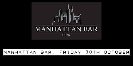 Manhattan Bar, Geelong, Friday 30th October tickets
