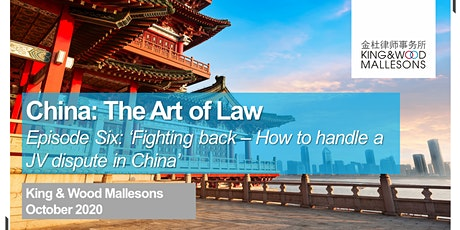 Fighting Back! How to handle a JV dispute - Episode 6 - China: Art of Law tickets