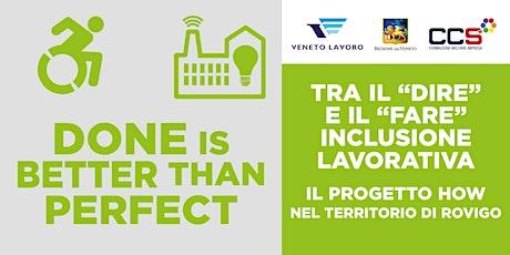 """Tra """"dire"""" e """"fare"""" inclusione lavorativa: il progetto HOW a Rovigo biglietti"""