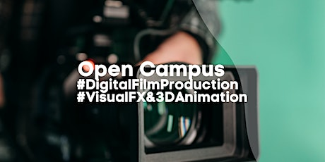 Open Campus: #Digital Film Production #Visual FX & 3D Animation Tickets