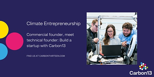 Climate Entrepreneurship: Build a Startup with Carbon13