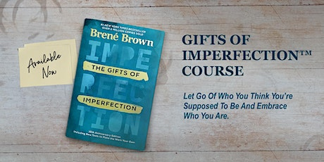 Gifts of Imperfection Course ~ With Anna Ranaldo & Juliette Ransley tickets