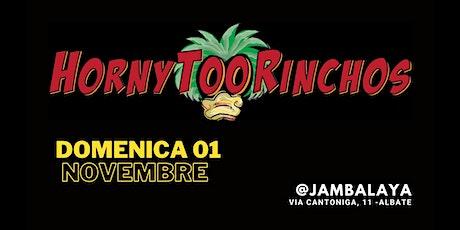 HornyTooRinchos @ Jambalaya biglietti