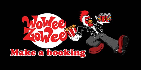 Make a booking at Wowee Zowee tickets