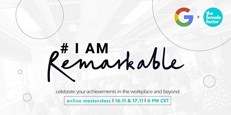 #IamRemarkable | Google x the female factor tickets