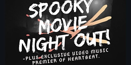 Spooky Movie Night Out & Music video premiere of HEARTBEAT. tickets