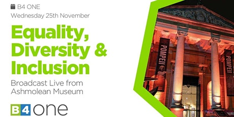 B4 ONE: EQUALITY, DIVERSITY & INCLUSION - Live from Ashmolean Museum tickets