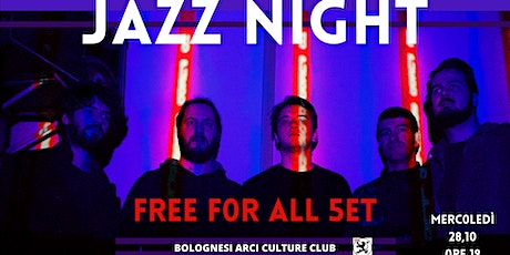 JAZZ NIGHT * Free  for all 5et biglietti