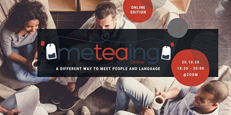 ME(TEA)ING: a different way to meet people and language [online edition] tickets