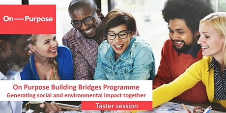 On Purpose Building Bridges Programme taster events tickets