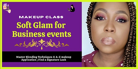 Makeup Masterclass: Soft Glam Look for Business Events tickets
