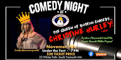 The Queen of Boston Comedy- Christine Hurley at Sea Dog! tickets