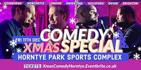 Comedy Christmas Special at Horntye Park Sports Complex! tickets