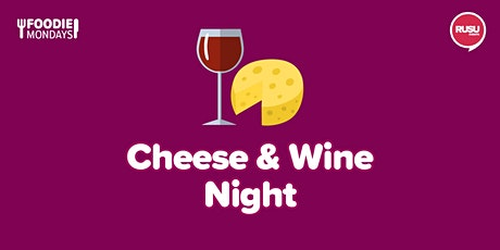 Foodie Mondays - Cheese and Wine  Night tickets