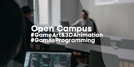 Open Campus: #Game Art & 3D Animation #Games Programming tickets