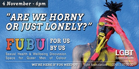 """LGBT Foundation Presents: FUBU - """"Are We Horny or Just Lonely?"""" tickets"""