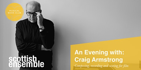An Evening with Craig Armstrong - Scottish Ensemble's Musical Book Club tickets