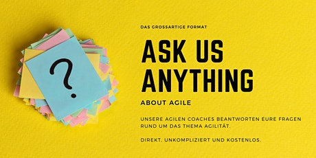 Ask Us Anything about Agile - Eure Fragen zum Thema Agilität Tickets