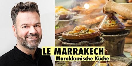 LE MARRAKESCH - Marokkanische Küche mit Roman Witt Tickets