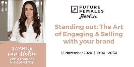 Standing out: The Art of Engaging & Selling with your brand I FF Berlin tickets