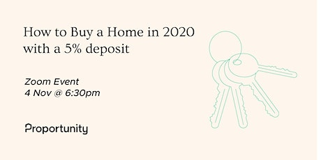 How To Buy a Home in 2020 with a 5% Deposit tickets
