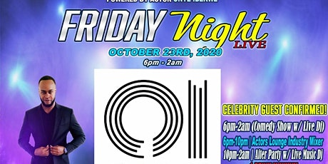 *OCT23* #FRIDAYNIGHTLIVE  Actors Lounge • Comedy • Music • Vendors + MORE! tickets