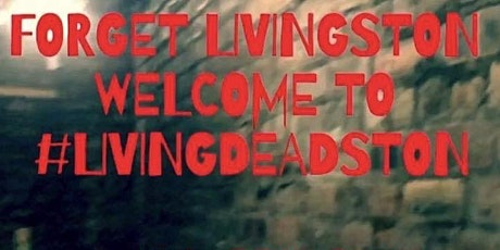 LivingDeadston Early Evening (5pm - 7.40pm) tickets
