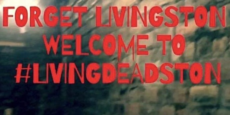 LivingDeadston Late Evening (7.45pm till 10pm) tickets