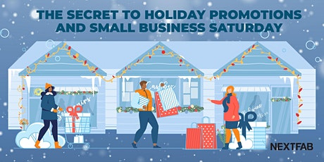 The Secret to Holiday Promotions and  Small Business Saturday tickets