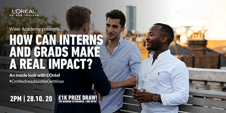 Wiser Academy presents…  How can interns and grads make a real impact? tickets