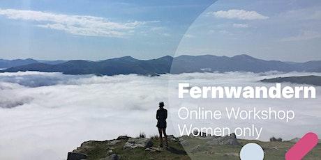 Fernwandern - Online Workshop - Women only Tickets