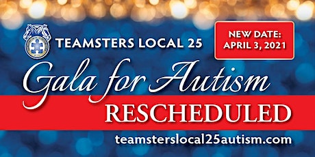 Teamsters Local 25 13th Annual Autism Gala - NEW DATE JANUARY 8, 2022 tickets