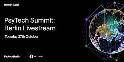 PsyTech Summit: Berlin Livestream