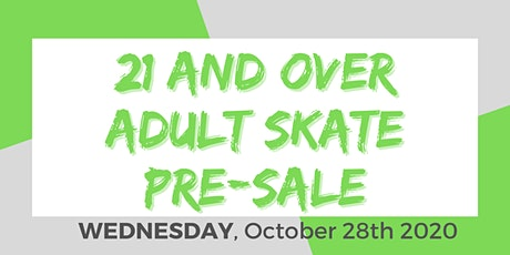 Wednesday Night Adult Skate - 10/28/2020 Pre-Sale. 21+ with ID. tickets