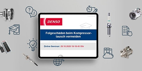 29.10.2020 DENSO Webinar: Folgeschäden beim Kompressortausch vermeiden Tickets