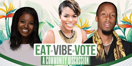 Eat. Vibe. Vote: A Community Discussion tickets